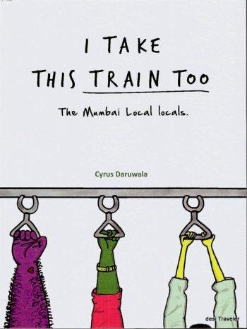 I take this train too cyrus daruwala