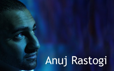 An interview with Anuj Rastogi