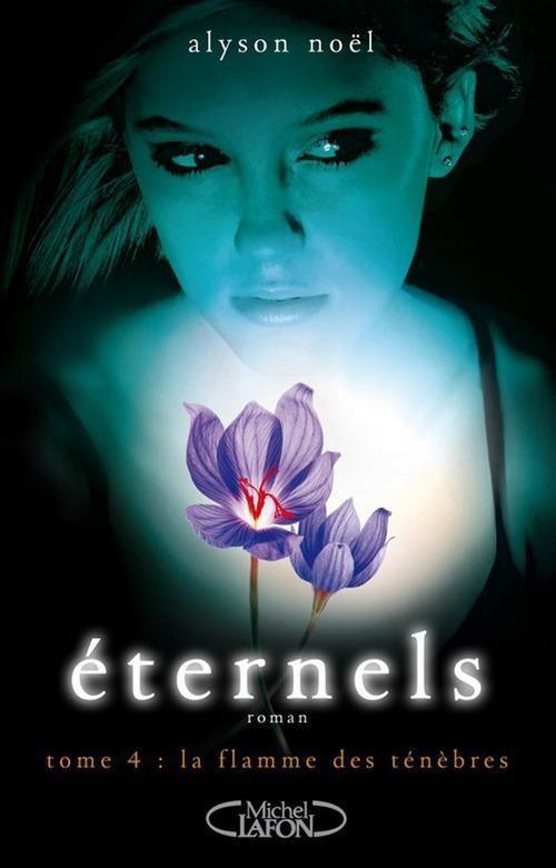 """Couverture du livre """"Eternels T4 - La flamme des ténèbres"""" par Alyson Noel"""