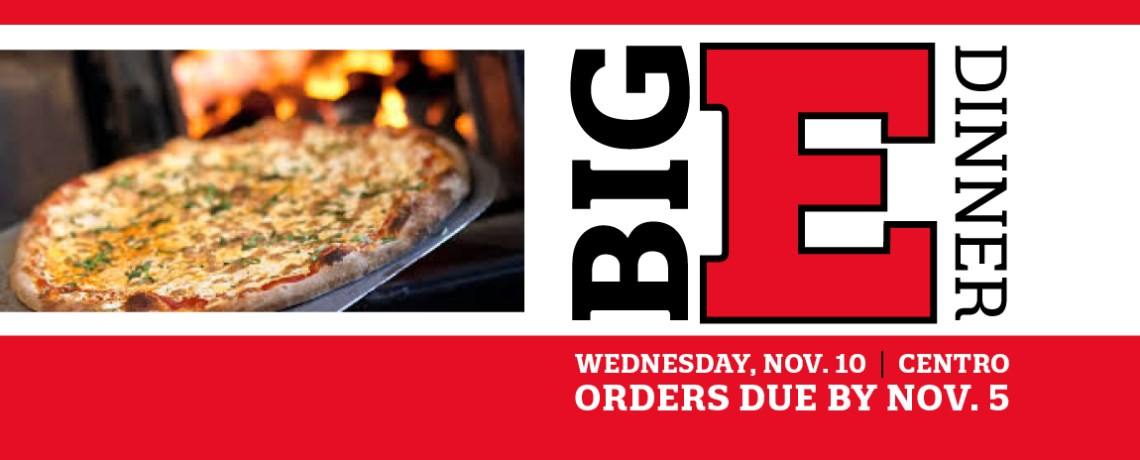 Big E Dinner – get your tickets by Nov. 5th