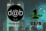d@b Radio Temporada 6.0 Episodio 1 → 11/S (Once Ese)