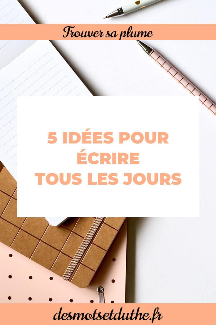Le blog Des Mots et Du Thé: comment écrire tous les jours ?