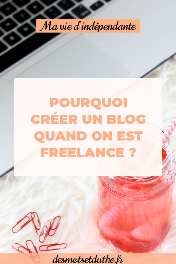 Des Mots et Du Thé : pourquoi créer un blog de freelance ?