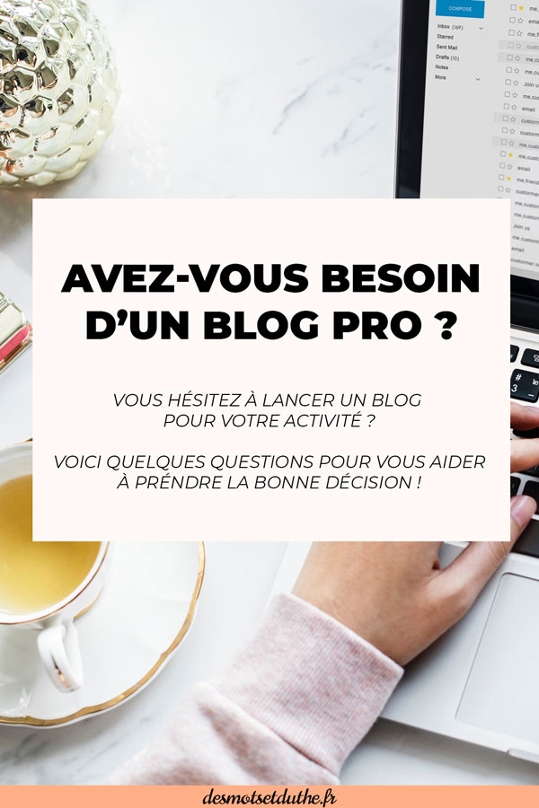 Le blog pro est-il une bonne idée pour votre entreprise ou activité de freelance ?