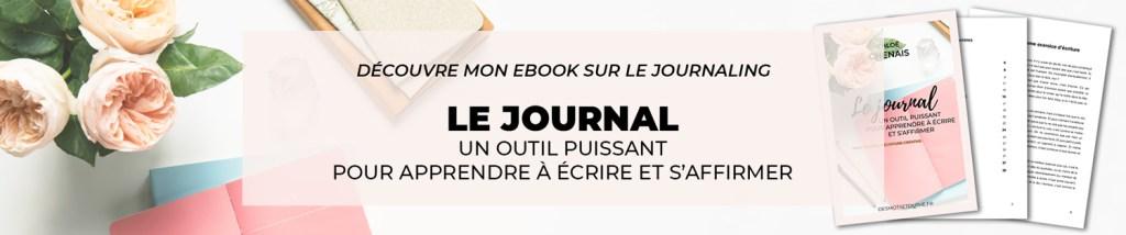 Tenir un journal : un outil puissant pour apprendre à écrire et s'affirmer.
