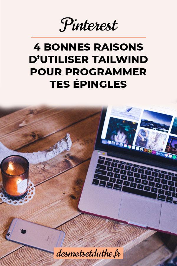 4 bonnes raisons d'utiliser Tailwind pour programmer tes épingles sur Pinterest.