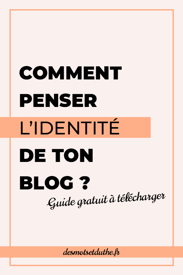 Comment penser l'identité de ton blog ?