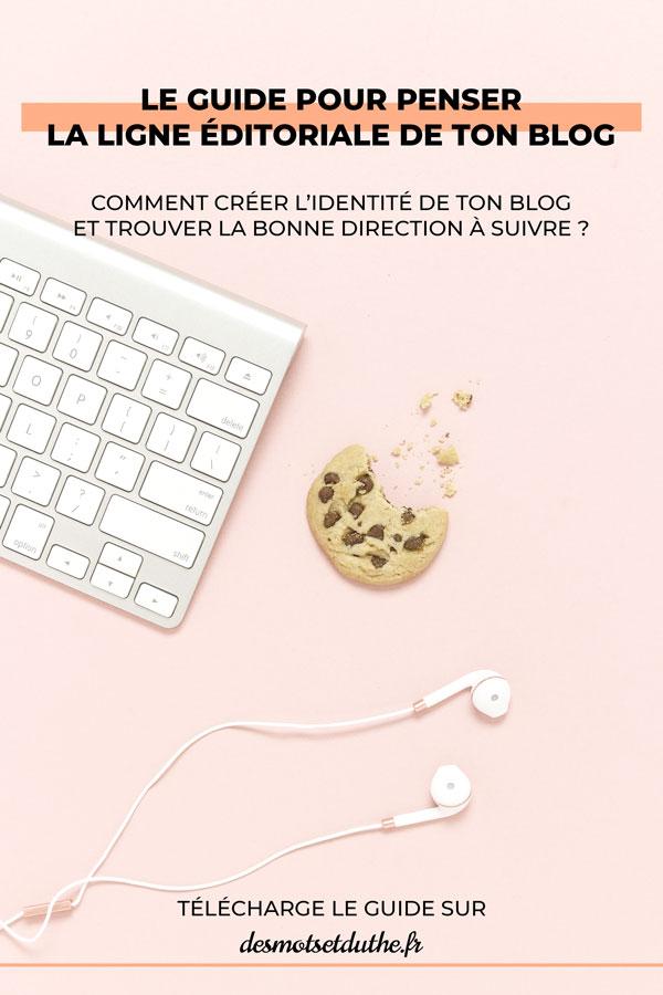 La guide pour penser la ligne éditoriale de ton blog