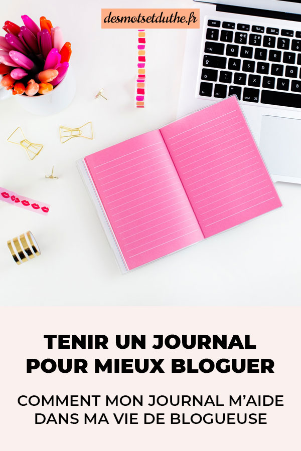 Tenir un journal pour mieux bloguer : comment mon journal m'aide dans ravie de blogueuse.