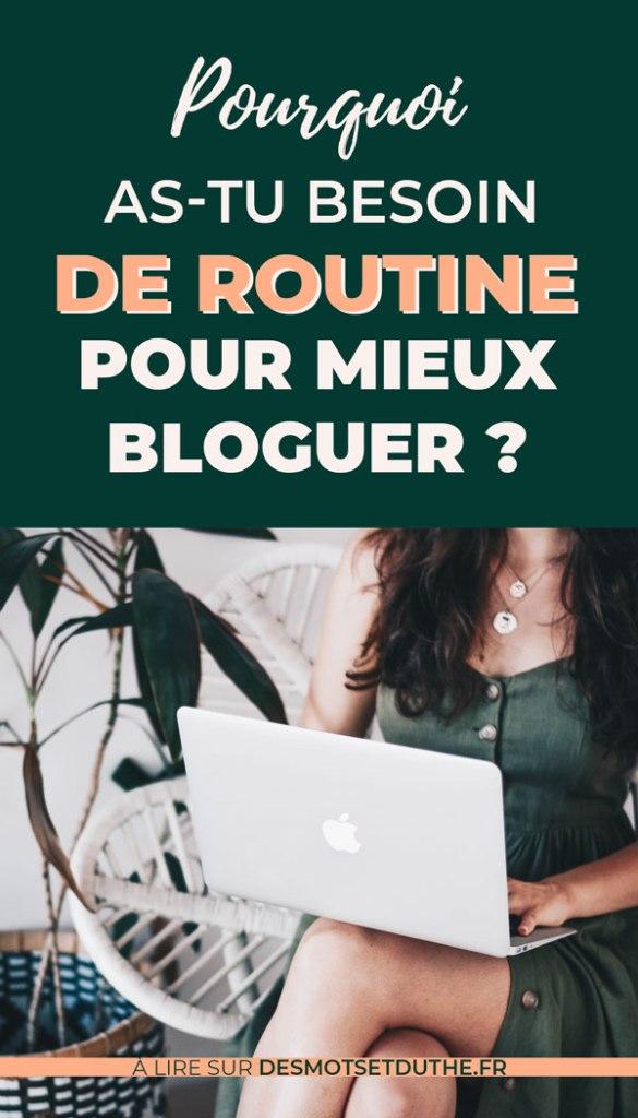 Pourquoi as-tu besoin de routine pour mieux bloguer ?