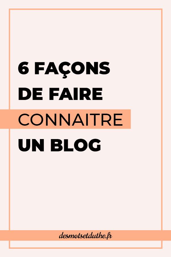 6 façons de faire connaitre son blog
