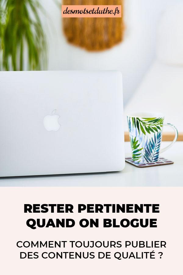 Rester pertinente quand on blogue : comment toujours faire de la qualité dans sa rédaction de contenu ?