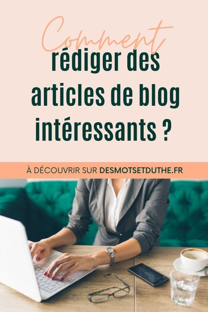 Comment rédiger un article de blog intéressant ?