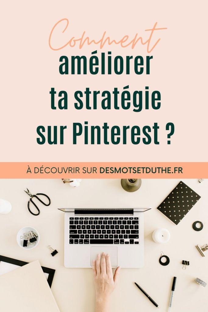 Découvre comment améliorer ta stratégie Pinterest pour augmenter le trafic de ton blog