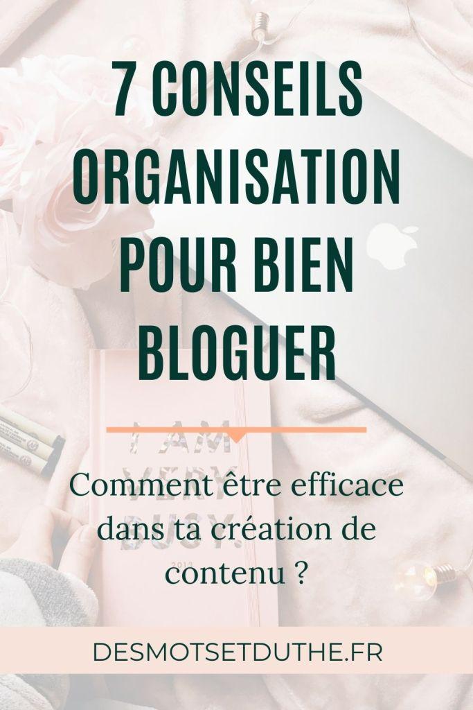 7 conseils organisation pour bien bloguer