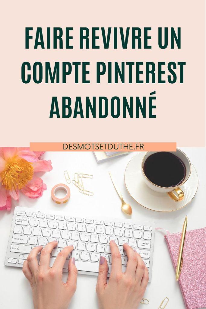 Stratégie Pinterest : reprendre un compte abandonné