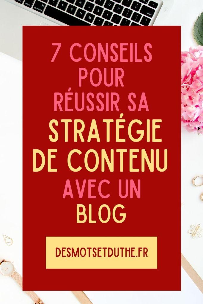 7 conseils pour réussir sa stratégie de contenu avec un blog