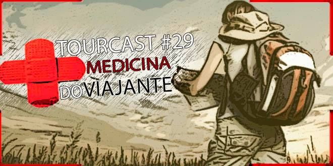 Tourcast 29 – Ambulatório do Viajante
