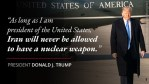 Trump Warns: 'Iran will Never Be Allowed to Have a Nuke'