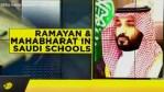 Mahabharata to Be Taught in Saudi Schools -Under Vision 2030