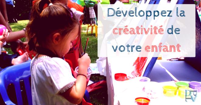 Développer la créativité de votre enfant en faisant des activités créatives et des bricolages