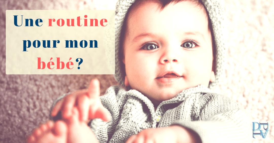 A partir de quel age il faut faire une routine à son enfant ou bébé