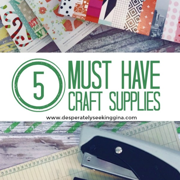 5 Must Have Craft Supplies