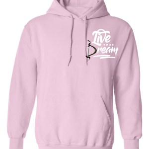 LIVE YOUR DREAM HOODIE