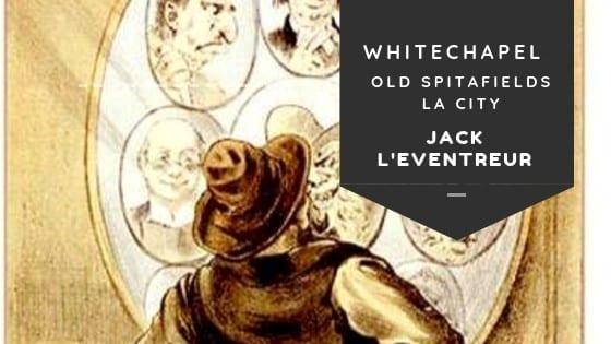 Sur les traces de Jack l'Eventreur, de Old Spitafields Market à Whitechapel