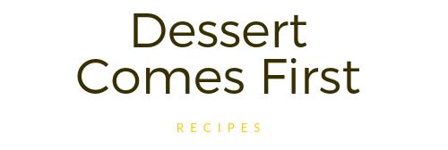 Dessert comes first