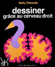 Livre de Betty Edwards, Dessiner grace au cerveau droit, Pierre Mardaga éditeur.