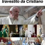 Papa Francesco: un mariano travestito da Cristiano