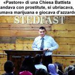 «Pastore» di una Chiesa Battista andava con prostitute, si ubriacava, fumava marijuana e giocava d'azzardo!