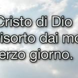 Il Cristo di Dio è risorto dai morti. Dio lo ha risuscitato
