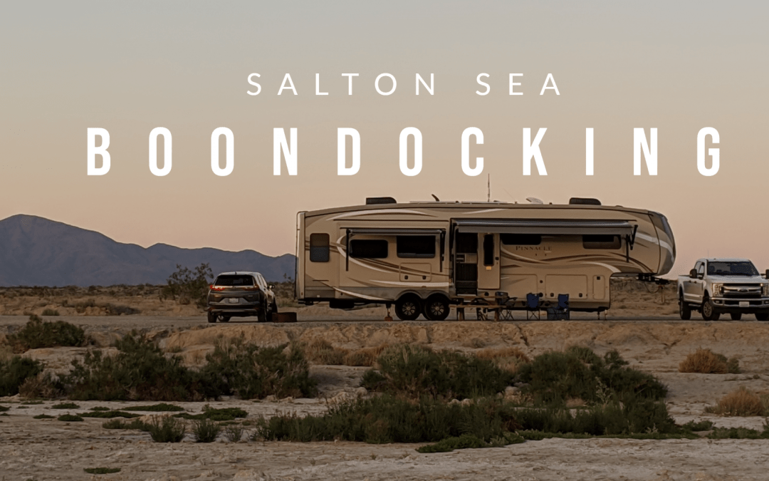 Boondocking in California: The Salton Sea Our Favorite Travel Destination so Far