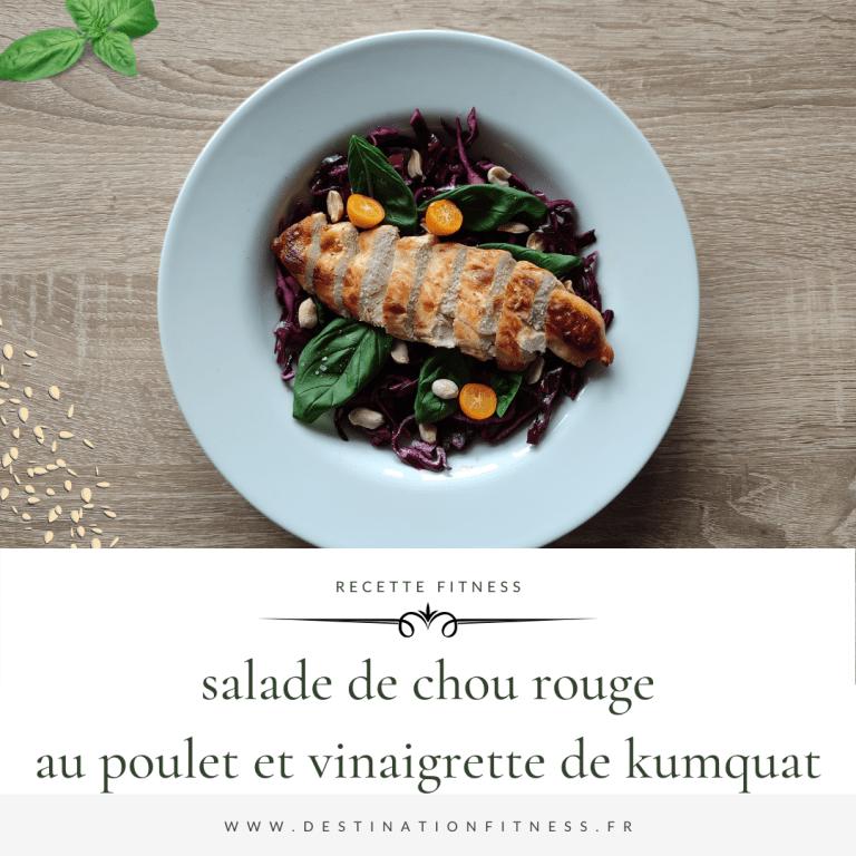 Recette : salade de chou rouge au poulet et sa vinaigrette au kumquat