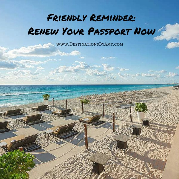 Friendly Reminder-Renew Your Passport Now