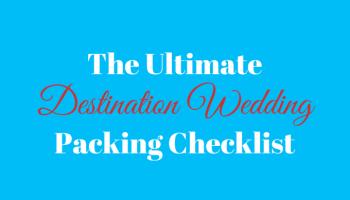 Destination wedding checklist destination wedding details your ultimate destination wedding packing list junglespirit Images