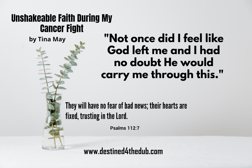 Faith-Filled Moms: Unshakeable Faith During My Cancer Fight – by Tina May