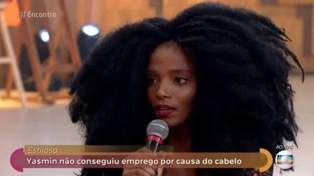 Yasmin não conseguiu emprego por conta do cabelo