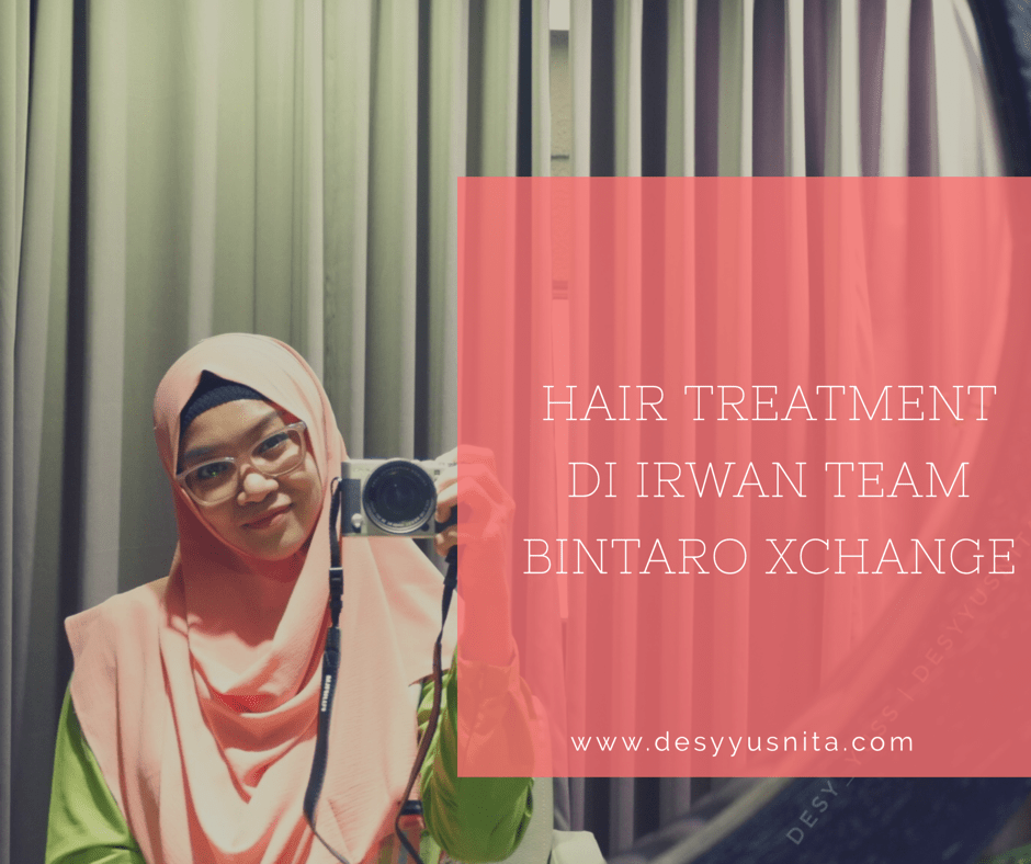 Hair Treatment di Irwan Team Bintaro Xchange