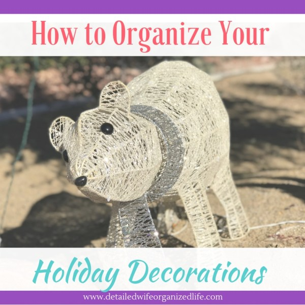 8 Easy Steps to Organize Your Holiday Decorations