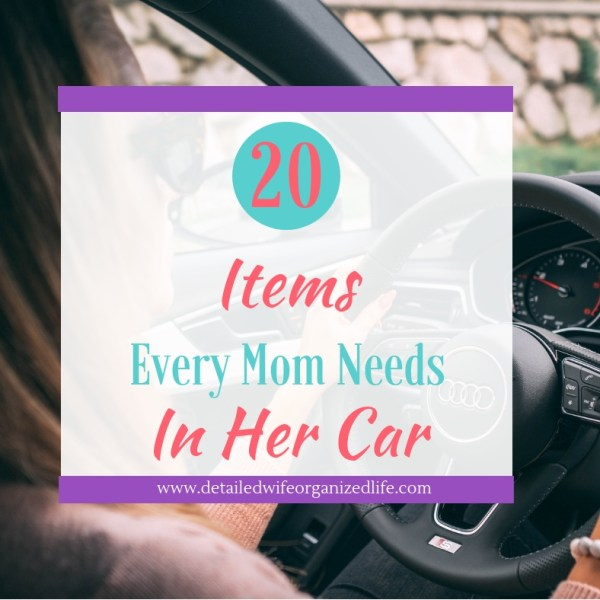 The 20 Items Every Mom Needs in Her Car