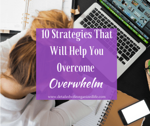 10 Strategies That Will Help You Overcome Overwhelm