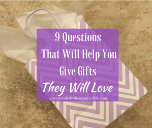 9 Questions That Will Help You Give Gifts They Will Love