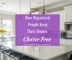 How Organized People Keep Their Homes Clutter Free