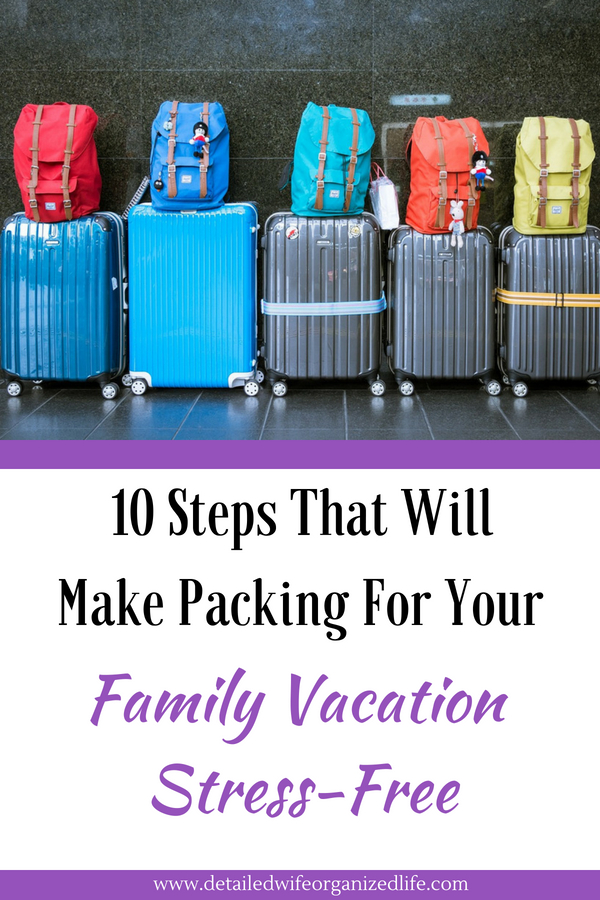 10 Steps That Will Make Packing For Your Family Vacation Stress-Free