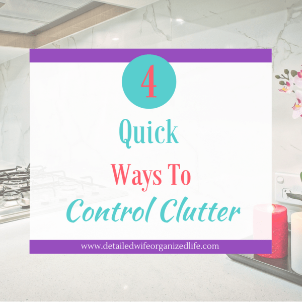 Four Quick Ways to Control Clutter