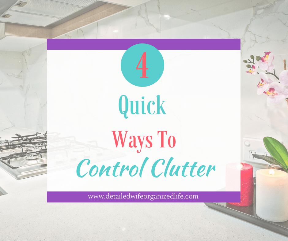 4 Quick Ways to Control Clutter