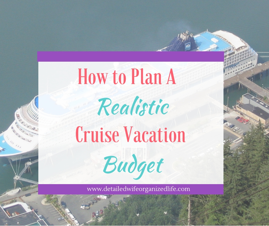 How to Plan a Realistic Cruise Vacation Budget